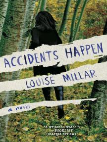 Accidents Happen: A Novel
