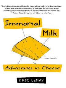 Immortal Milk: Adventures in Cheese