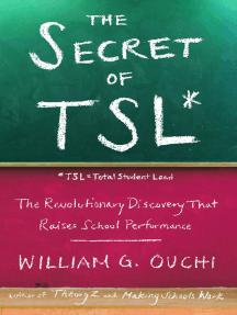 The Secret of TSL: The Revolutionary Discovery That Raises School Performance