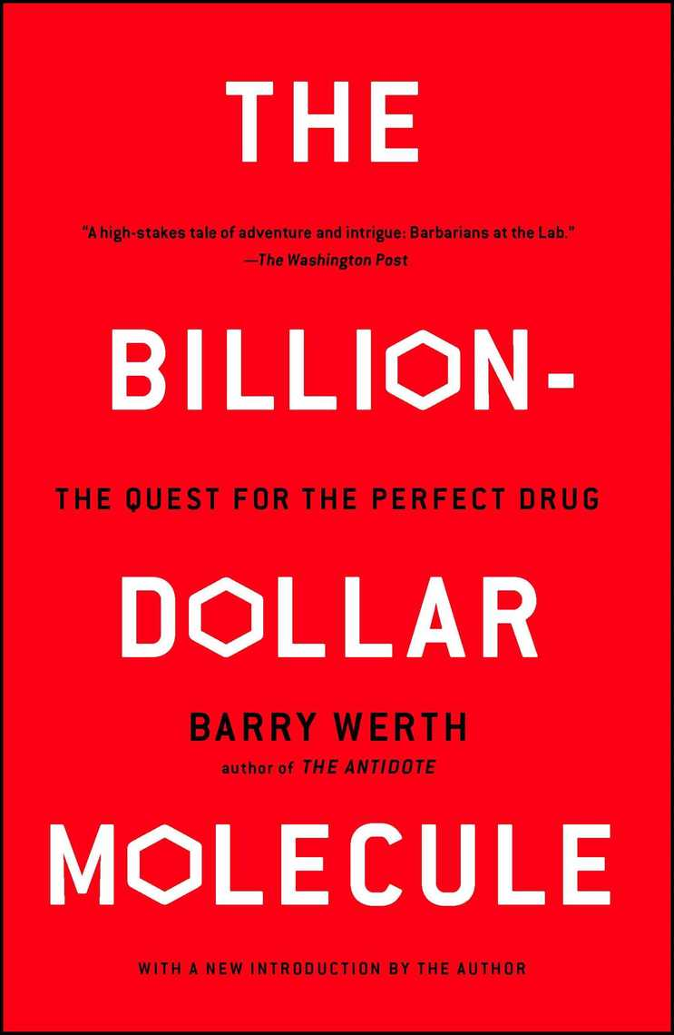 A Surprising Family Legacy Molecular >> The Billion Dollar Molecule By Barry Werth Read Online