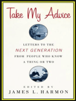Take My Advice: Letters to the Next Generation from People Who Know a Thing or Two