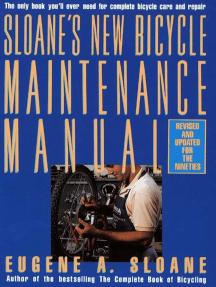 Sloane's New Bicycle Maintenance Manual