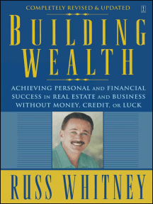 Building Wealth: From Rags To Riches Through Real Estate