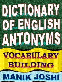 Dictionary of English Antonyms: Vocabulary Building