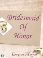 Bridesmaid of Honor