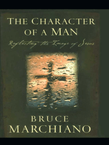 The Character of a Man: Reflecting the Image of Jesus
