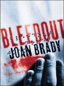 Bleedout: A Novel