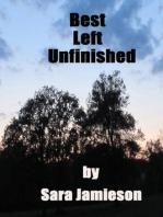 Best Left Unfinished