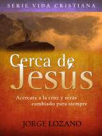 Cerca de Jesús