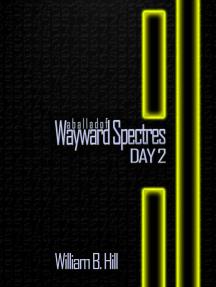 A Ballad of Wayward Spectres: Day 2
