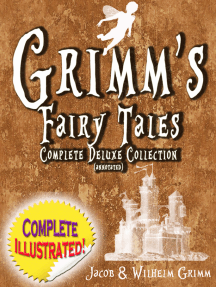 Grimm's Fairy Tales: Deluxe Complete Collection (Annotated): ALL 200 Tales Fully Illustrated!