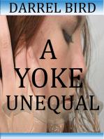A Yoke Unequal