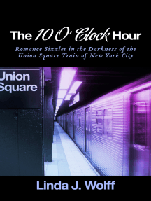 The 10 O' Clock Hour: Romance Sizzles in the Darkness of the Union Square Train of New York City