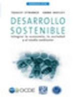Desarrollo sostenible : Integrar la economía, la sociedad y el medio ambiente