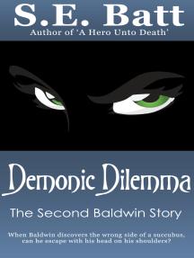 Demonic Dilemma (A Baldwin Story)