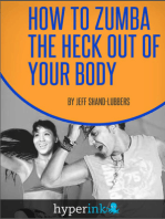How To Zumba The Heck Out of Your Body
