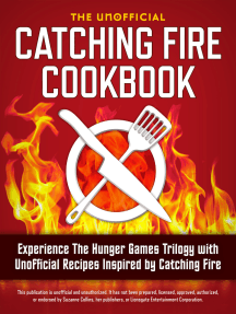 Catching Fire Cookbook: Experience The Hunger Games Trilogy with Unofficial Recipes Inspired by Catching Fire