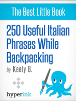 250 Useful Italian Phrases for Backpacking (Italian Vocabulary, Usage, and Pronunciation Tips)
