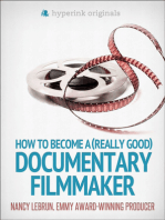 How to Become a (Really Good) Documentary Filmmaker: Learn how to break into the film industry!