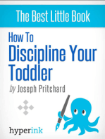 How To Discipline Your Toddler (Stop Your Child's Tantrums and Behavior Issues)
