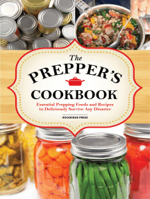 The Preppers Cookbook: Essential Prepping Foods and Recipes to Deliciously Survive Any Disaster