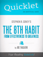 Quicklet on Stephen R. Covey's The 8th Habit: From Effectiveness to Greatness (CliffsNotes-like Book Summary): Chapter-By-Chapter Commentary & Summary