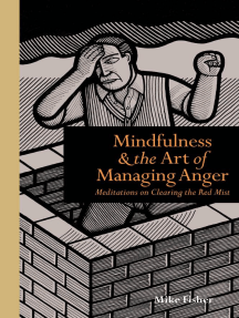 Mindfulness and the Art of Managing Anger: Meditations on Clearing the Red Mist