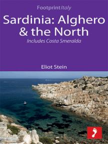 Sardinia: Alghero & the North Footprint Focus Guide: Includes Costa Smerelda