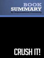 Crush it!  Gary Vaynerchuk (BusinessNews Publishing Book Summary)