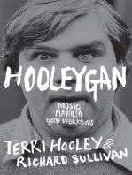 Hooleygan: Music, Mayhem, Good Vibrations