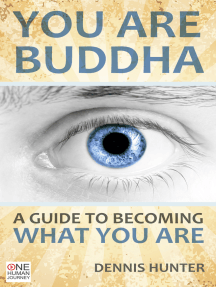 You Are Buddha: A Guide to Becoming What You Are