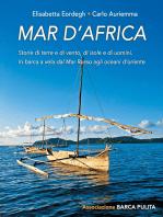 Mar d'Africa. Storie di terre e di vento, di isole e di uomini