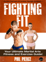 Fighting Fit: Your Ultimate Martial Arts Fitness and Exercise Guide! (Karate, TaeKwondo, Kung Fu, MMA etc)