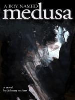 A Boy Named Medusa