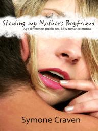 Stealing My Mother's Boyfriend