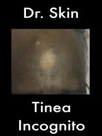 Tinea Incognito