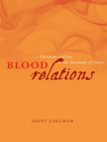 Blood Relations: Christian and Jew in The Merchant of Venice