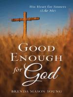 Good Enough for God