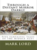 Through a Distant Mirror Darkly