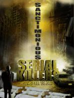 Sanctimonious Serial Killers