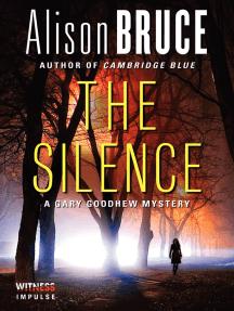 The Silence: A Gary Goodhew Mystery