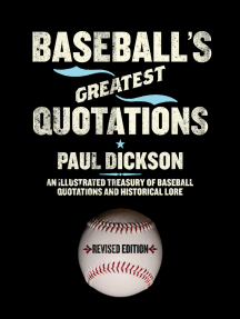 Baseball's Greatest Quotations Rev. Ed.: An Illustrated Treasury of Baseball Quotations and Historical Lore