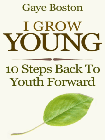 I Grow Young: 10 Steps Back To Youth Forward