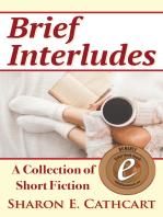 Brief Interludes