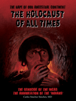 The Holocaust of All Times: The Genocide of the Incas