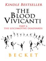 The Blood Vivicanti Part 6