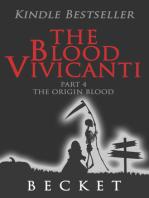 The Blood Vivicanti Part 4