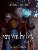 Ivory Scars, Iron Bars