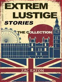 Englisch Lernen mit Extrem Lustige Stories: The Collection