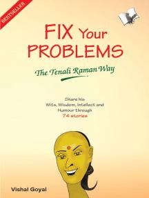 Fix Your Problems - The Tenali Raman Way by VISHAL GOYAL - Read Online